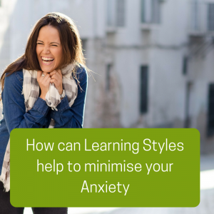 Understanding Learning Styles to Minimise Anxiety