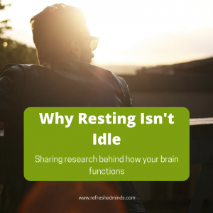 Why Resting isn't Idle