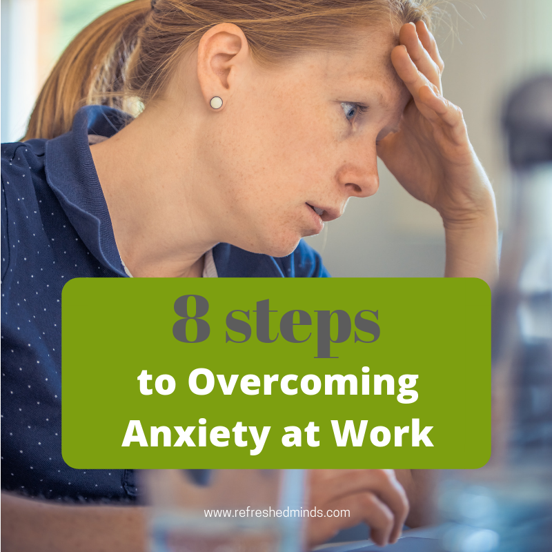 8 Steps to Overcoming Anxiety at Work