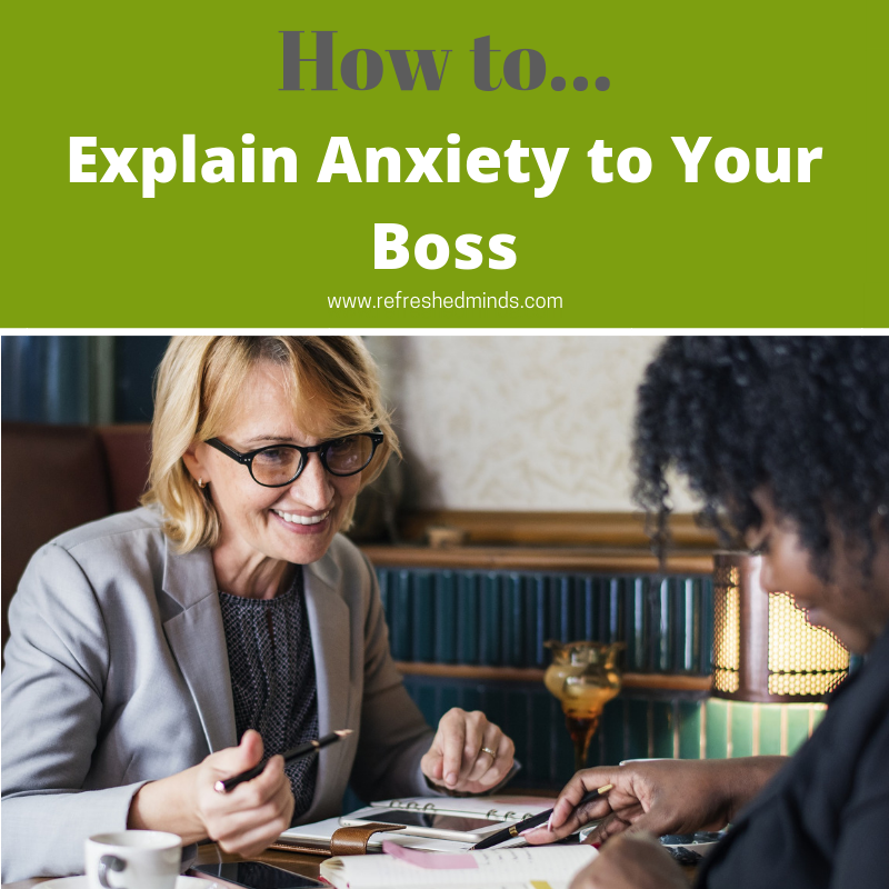 Refreshed Minds Blog - How to Explain Anxiety to Your Boss