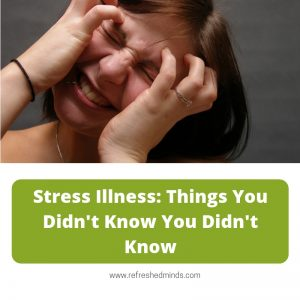 Stress Illness: things you didn't know you didn't know